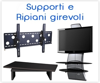 - Supporti TV-LCD-LED-PLASMA